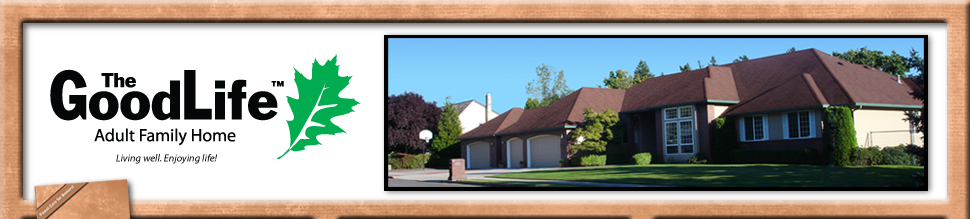 The GoodLife Adult Family Home in Vancouver, Washington